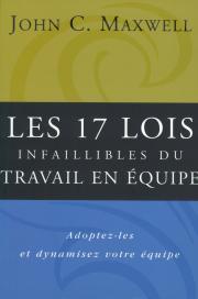 Les 17 lois infaillibles du travail en équipe