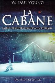 La cabane - là où la tragédie se confronte à l