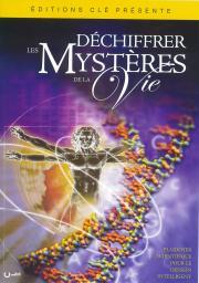 Déchiffrer les mystères de la vie