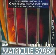 Enfin libre - Matricule 52964