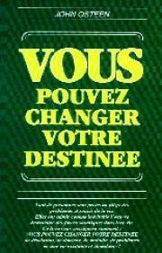 Vous pouvez changer votre destinée