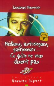 Médiums, astrologues, guérisseurs... Ce qu