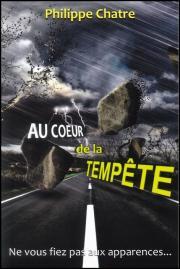 Au coeur de la tempête - Philippe Chatre