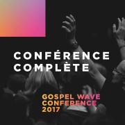 Conférence Gospel Wave 2017 - Conférence complète MP3