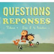 Questions Réponses - Volume 1: Dieu & la Création