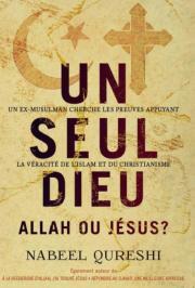 Un seul Dieu Allah ou Jésus?