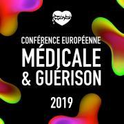 Conférence Médicale et Guérison 2019