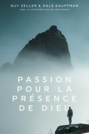 Passion pour la présence de Dieu