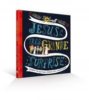 Jésus et la très grande surprise