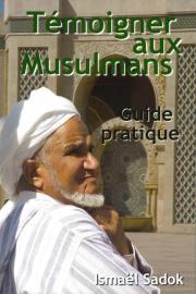 Témoigner aux musulmans – Guide pratique