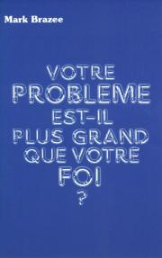 Votre problème est-il plus grand que votre foi?