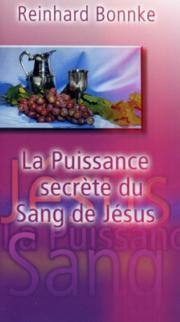 La puissance secrète du sang de Jésus