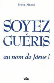 Soyez guéris au nom de Jésus!